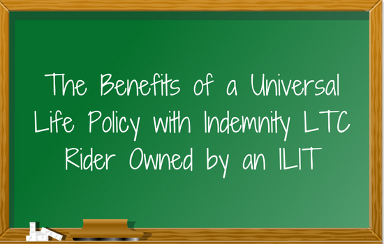 universal-life-policy-with-indemnity-ltc-rider-ownedby-an-ilit