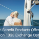 Linked Benefit Products Offer Great Section 1035 Exchange Options